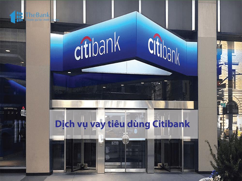 Bạn có đang bỏ lỡ dịch vụ vay tiêu dùng Citibank vô cùng hữu ích này?