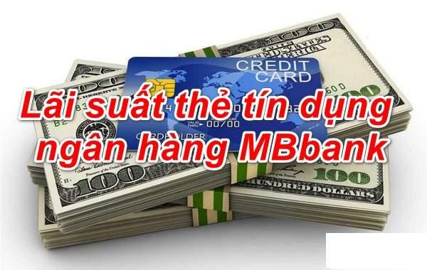 Lãi suất thẻ tín dụng MBBank cập nhật mới nhất 2020