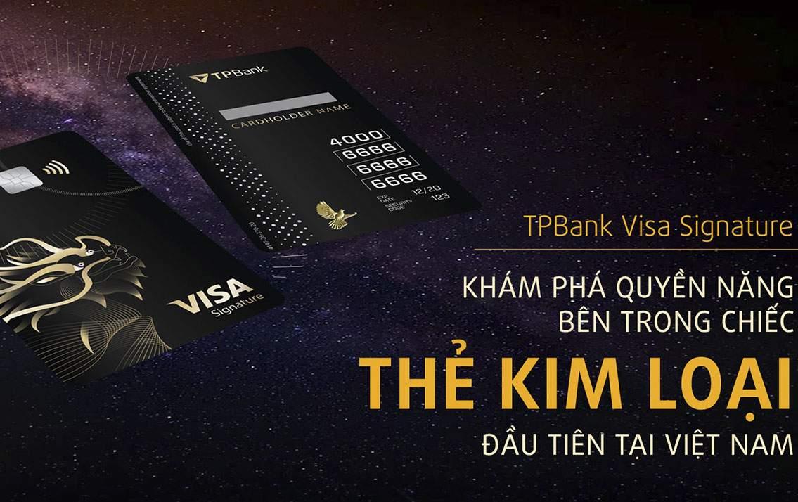 Thẻ TPBank Visa Signature là gì? Sản phẩm thẻ tín dụng đẳng cấp