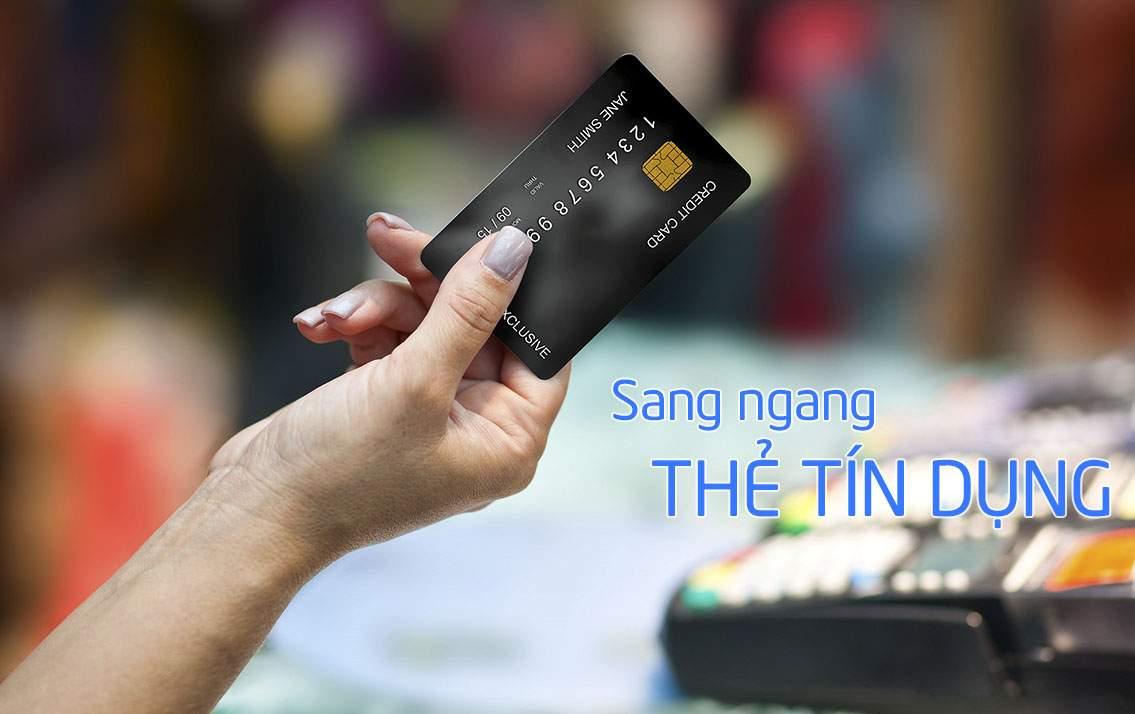 Sang ngang thẻ tín dụng là gì? Điều kiện và ngân hàng cho phép sang ngang