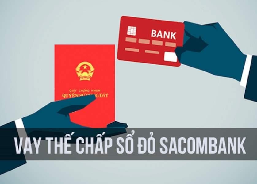 Vay thế chấp sổ đỏ Sacombank đem đến cho khách hàng nhiều lợi ích, ưu đãi